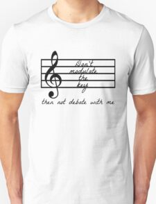 Don't Modulate the Key T-Shirt