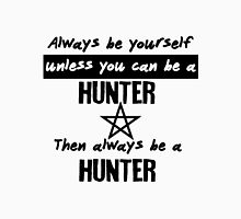 Always be a hunter. Womens Fitted T-Shirt