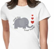 Have you tried trying? Womens Fitted T-Shirt