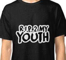 R.I.P 2 my youth Classic T-Shirt