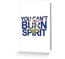You Can't Burn Spirit - In support of Fort McMurray Greeting Card
