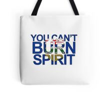 You Can't Burn Spirit - In support of Fort McMurray Tote Bag