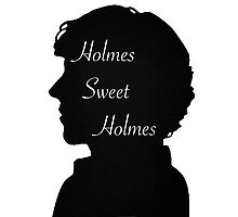 Holmes Sweet Holmes Photographic Print