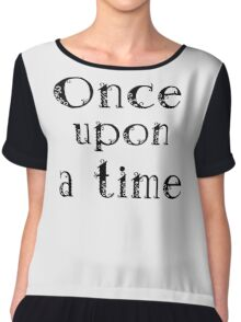 Once upon a time Chiffon Top