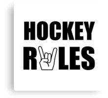 Hockey Rules Canvas Print