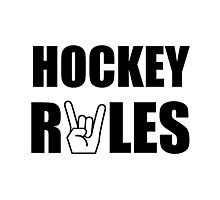 Hockey Rules Photographic Print