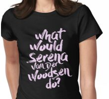 what would serena do? Womens Fitted T-Shirt