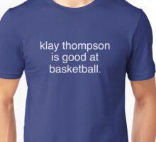 klay thompson is good at basketball Unisex T-Shirt