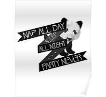 Nap All Day Sleep All Night Party Never Poster