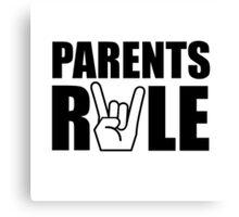 Parents Rule Canvas Print