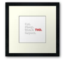 Eat, Sleep, Watch TVD, Repeat {FULL} Framed Print