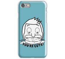 Bob Belcher: You're Cute! iPhone Case/Skin