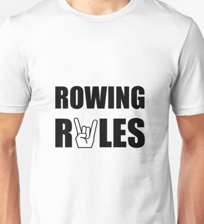 Rowing Rules Unisex T-Shirt