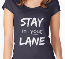 Stay In Your Lane Women's Fitted Scoop T-Shirt