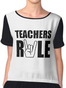 Teachers Rule Chiffon Top