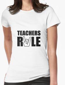 Teachers Rule Womens Fitted T-Shirt