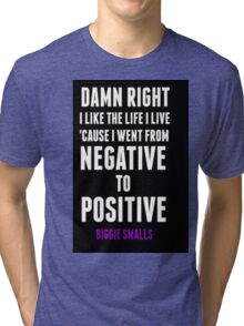 Positive and Negative... Tri-blend T-Shirt