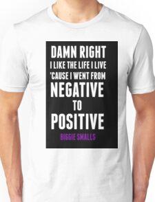Positive and Negative... Unisex T-Shirt