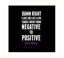 Positive and Negative... Art Print