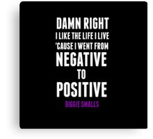 Positive and Negative... Canvas Print