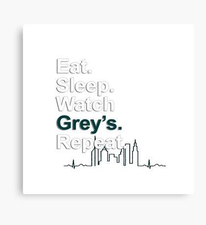 Eat, Sleep, Watch Grey's, Repeat {FULL} Canvas Print