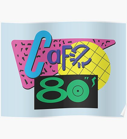 Back To The Cafe 80's Poster