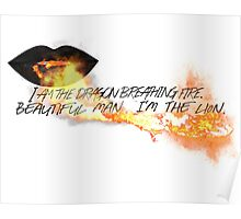I am the dragon breathing fire. Beautiful man I'm the lion.  Poster