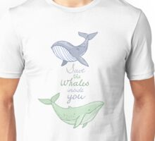 Save the whales inside you  Unisex T-Shirt