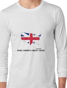 Make America Great Britain Again Long Sleeve T-Shirt