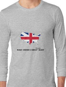 Make America Great Britain Again Long Sleeve T-Shirt