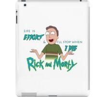 """Life is Effort"" -Jerry iPad Case/Skin"