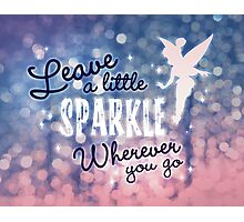 Leave a Little Sparkle Wherever You Go Photographic Print