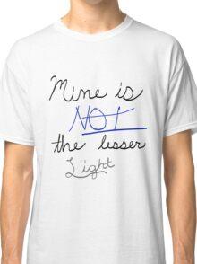 Mine is NOT the Lesser Light Classic T-Shirt