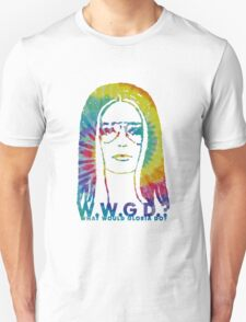 WHAT WOULD GLORIA DO? (Tie Dye Edition) Unisex T-Shirt