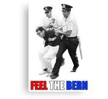 Feel the BERN Bernie Sanders Arrested Canvas Print