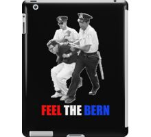 Feel the BERN Bernie Sanders Arrested iPad Case/Skin