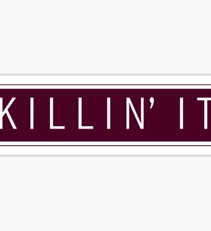 killin' it - white on maroon/wine Sticker