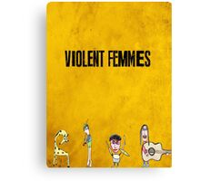 Violent Femmes - We Can Be Anything Canvas Print