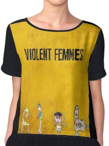 Violent Femmes - We Can Be Anything Chiffon Top