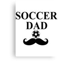 Soccer Dad t-shirt Canvas Print