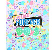 Living Forever In The 90s Photographic Print