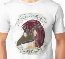 """Plague Doctor: """"We Are A Plague On The Earth"""" Unisex T-Shirt"""