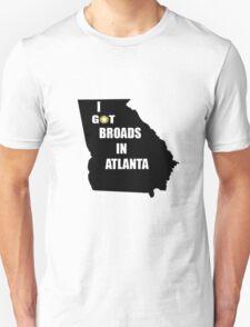 I GOT BROADS IN ATLANTA DESIIGNER T-Shirt