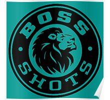 Boss Shots Poster