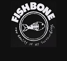Fishbone : The Reality Of My Surroundings Unisex T-Shirt