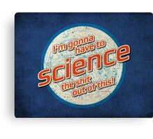 I'm gonna have to science the shit out of this. Canvas Print