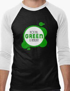 Not All Green is Healthy Men's Baseball ¾ T-Shirt