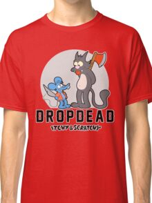 Dropdead : Itchy And Scratchy Classic T-Shirt