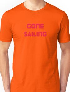 Gone Sailing T-Shirt Sail Clothing Sticker Unisex T-Shirt