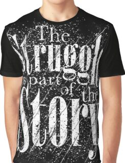 The Struggle Graphic T-Shirt